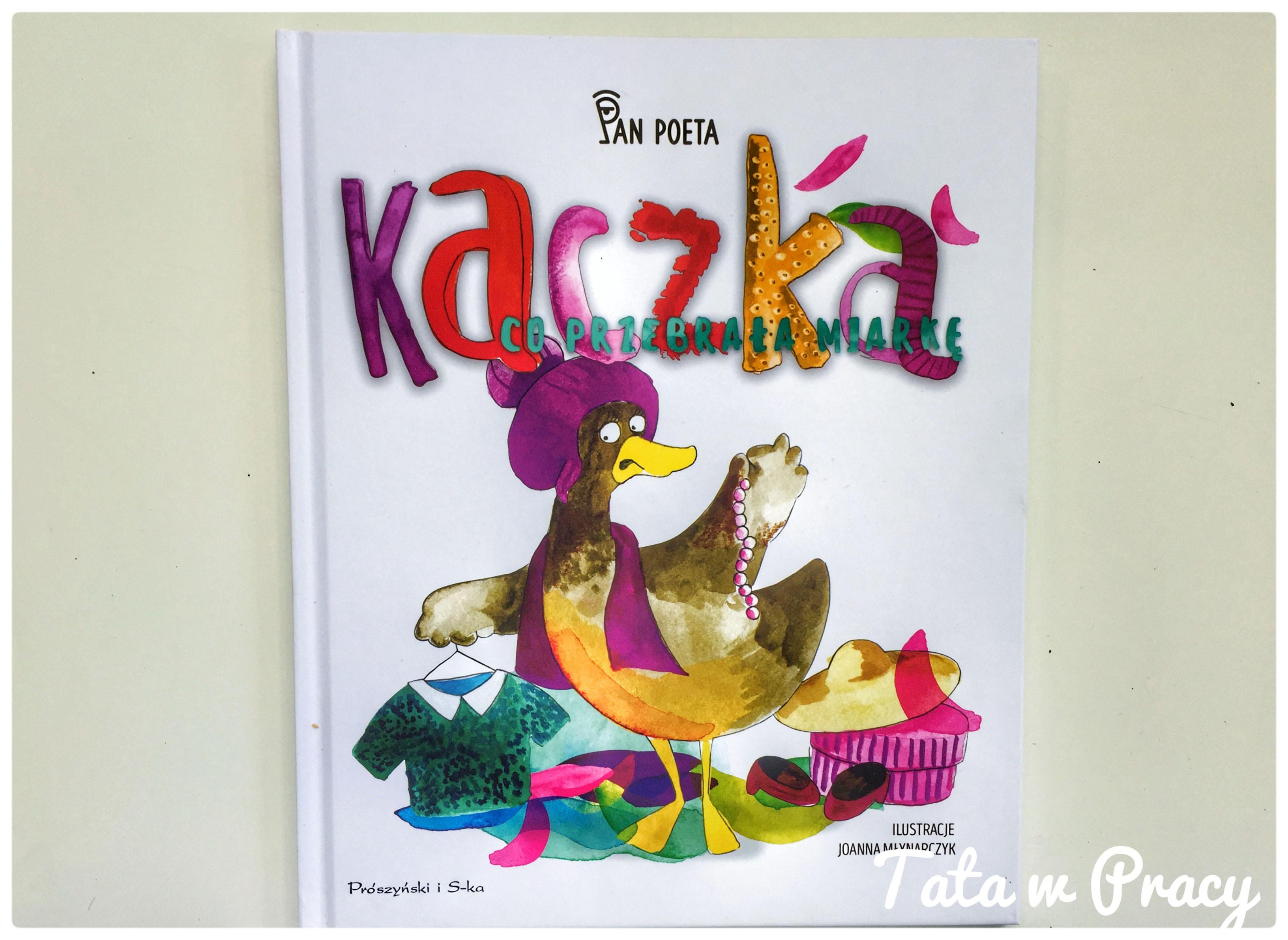"""""""Kaczka, co przebrała miarkę"""", Wydawnictwo Prószyński"""